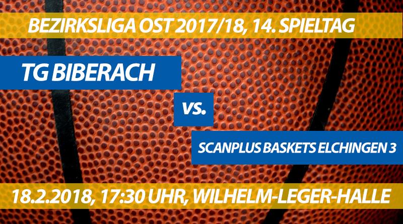 Spielvorschau: TG Biberach - ScanPlus Baskets Elchingen 3, 14. Spieltag, Bezirksliga Ost 2017/18