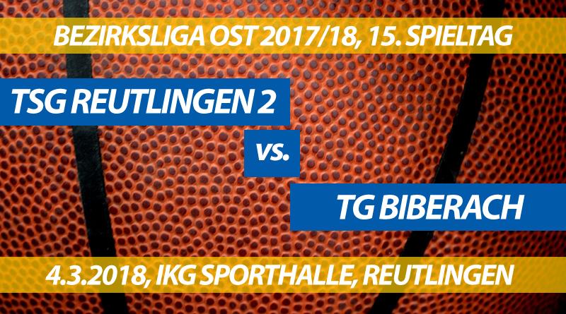 Spielvorschau: TSG Reutlingen 2 - TG Biberach, 15. Spieltag, Bezirksliga Ost 2017/18